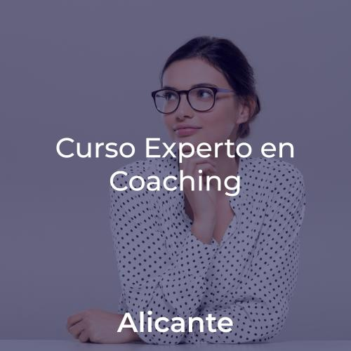 Curso Experto en Coaching y Programa de Crecimiento y Liderazgo. En ALICANTE