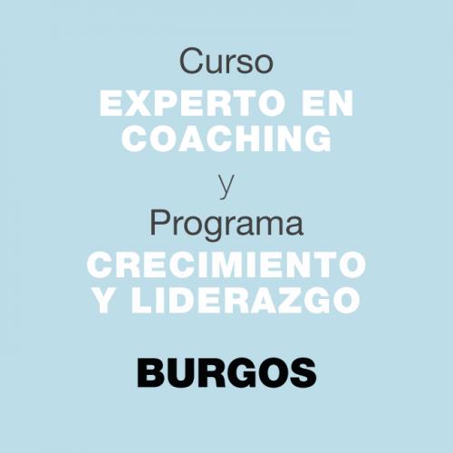 Curso Experto en Coaching y Programa de Crecimiento y Liderazgo. En BURGOS