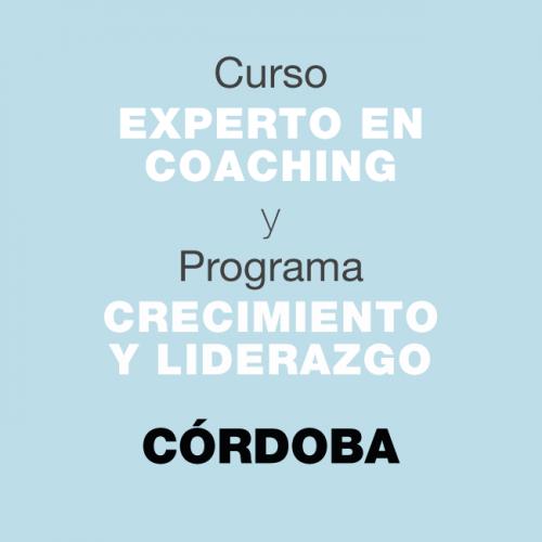 Curso Experto en Coaching y Programa de Crecimiento y Liderazgo. En CÓRDOBA