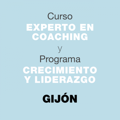 Curso Experto en Coaching y Programa de Crecimiento y Liderazgo. En GIJÓN