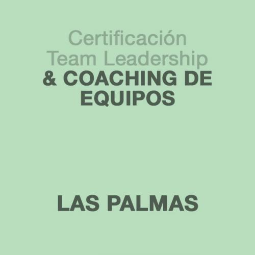 Certificación Team Leadership & Coaching de Equipos en LAS PALMAS