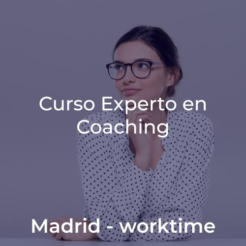 Curso Experto en Coaching y Programa de Crecimiento y Liderazgo. En MADRID WORKTIME