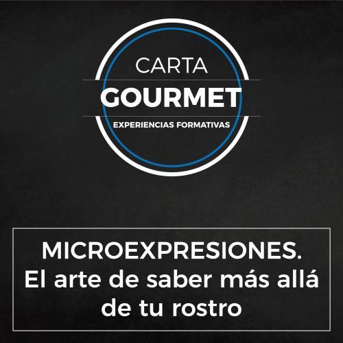 Carta Gourmet - MICROEXPRESIONES. El arte de saber más allá de tu rostro