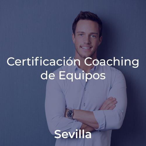 Certificación Team Leadership & Coaching de Equipos en SEVILLA