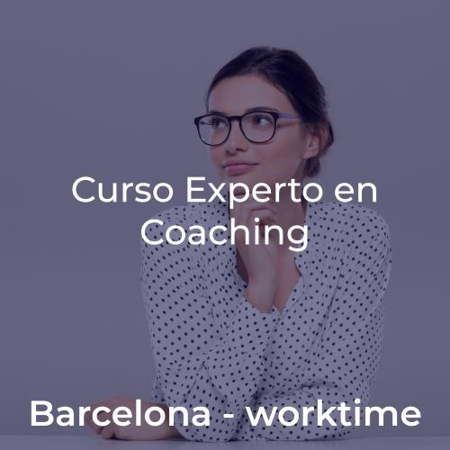 Curso Experto en Coaching y Programa de Crecimiento y Liderazgo. En BARCELONA WORKTIME