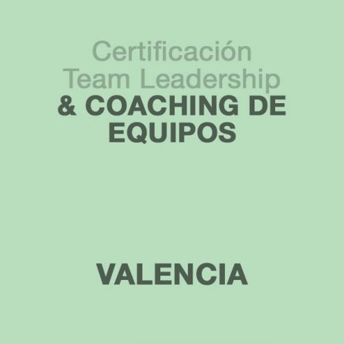 Certificación Team Leadership & Coaching de Equipos en VALENCIA