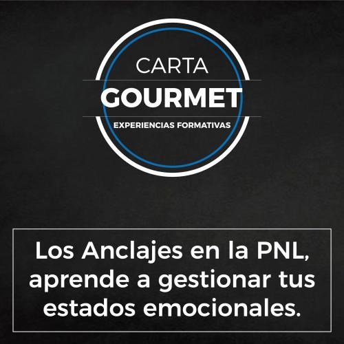 Carta Gourmet - Los Anclajes en la PNL, aprende a gestionar tus estados emocionales.