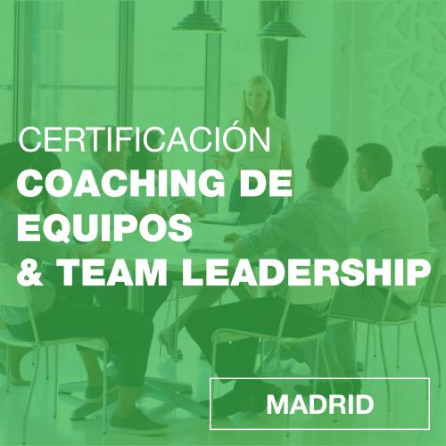 Certificación Team Leadership & Coaching de Equipos en MADRID