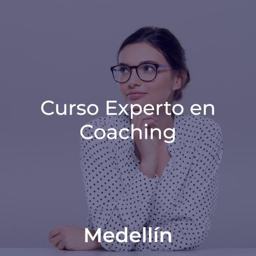 Curso Experto en Coaching y Programa de Crecimiento y Liderazgo. En MEDELLÍN