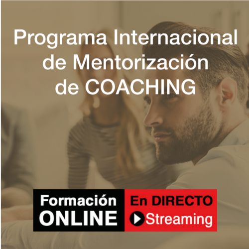 Programa Internacional de Mentorización de Coaching ONLINE EN DIRECTO (STREAMING)