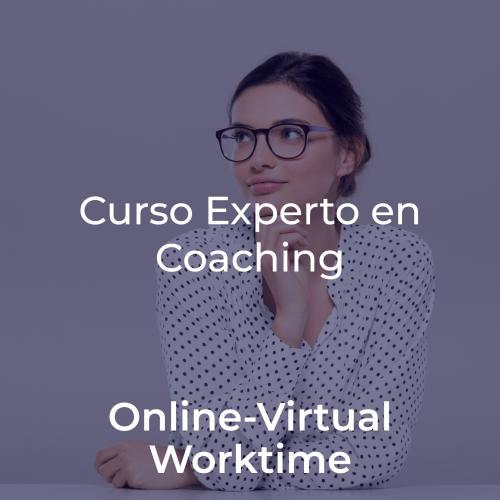 Curso Experto en Coaching y Programa de Crecimiento y Liderazgo. WORKTIME- ONLINE 100% en directo por Streaming JUNIO