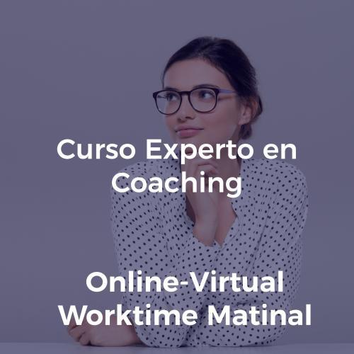 Curso Experto en Coaching y Programa de Crecimiento y Liderazgo. WORKTIME MATINAL- ONLINE 100% en directo por Streaming