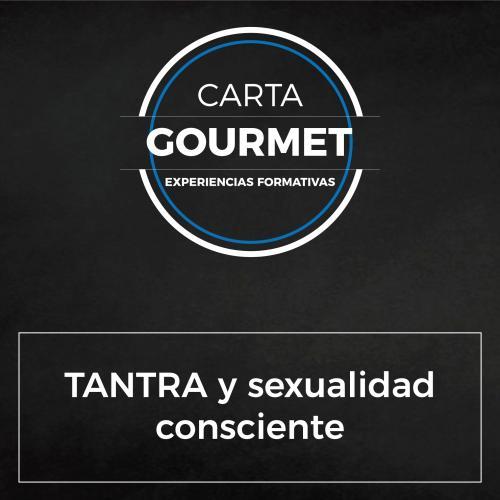 Carta Gourmet - Tantra y sexualidad consciente
